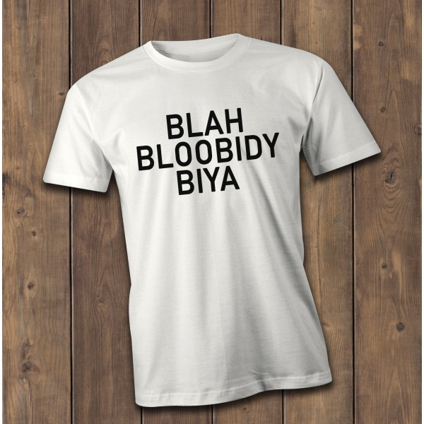 Blah Bloobidy Blah T Shirt